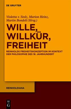 Wille, Willkür, Freiheit von Bondeli,  Martin, Heinz,  Marion, Stolz,  Violetta