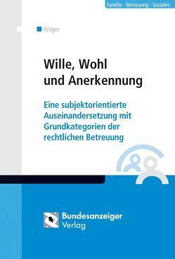 Wille, Wohl und Anerkennung von Krüger,  Michael