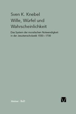Wille, Würfel und Wahrscheinlichkeit von Knebel,  Sven K