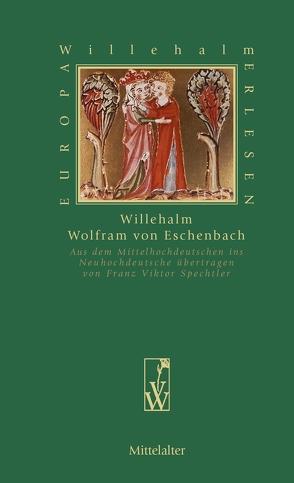 Willehalm von Spechtler,  Franz Viktor, Wolfram von Eschenbach