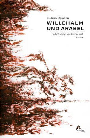 Willehalm und Arabel von Opladen,  Gudrun