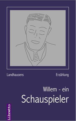 Willem – ein Schauspieler von Landhausen,  Peter