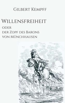 Willensfreiheit von Kempff,  Gilbert