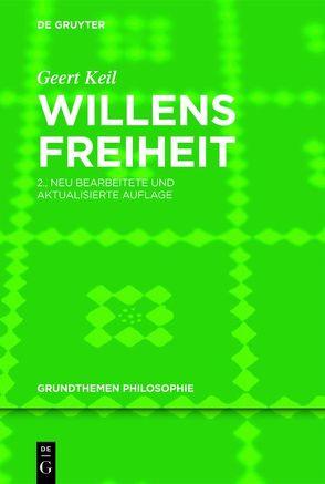 Willensfreiheit von Keil,  Geert