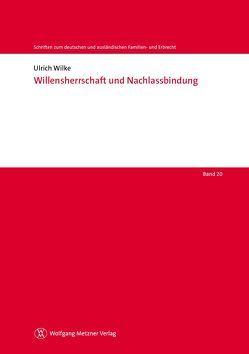Willensherrschaft und Nachlassbindung von Wilke,  Ulrich