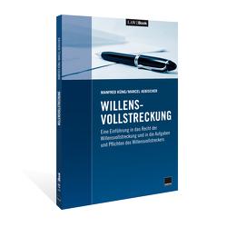 Willensvollstreckung von Aebischer,  Marcel, Küng,  Manfred,  Dr.