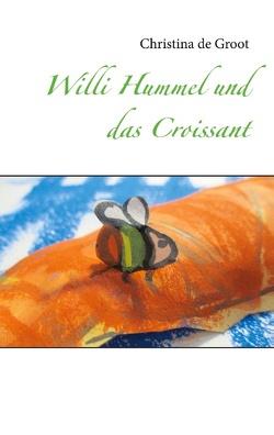 Willi Hummel und das Croissant von de Groot,  Christina