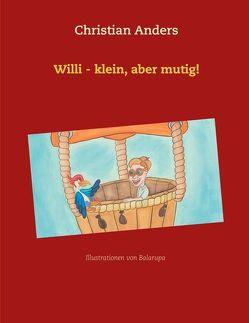 Willi – klein, aber mutig! von Anders,  Christian, Straube,  Elke