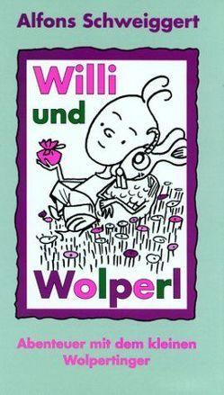 Willi und Wolperl von Joksch,  Gerhard, Schweiggert,  Alfons