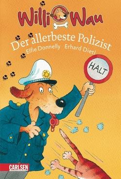 Willi Wau: Willi Wau – Der allerbeste Polizist von Dietl,  Erhard, Donnelly,  Elfie A.