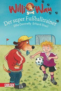 Willi Wau: Willi Wau – Der super Fußballtrainer von Dietl,  Erhard, Donnelly,  Elfie A.