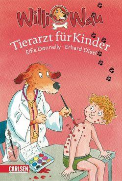 Willi Wau: Willi Wau – Tierarzt für Kinder von Dietl,  Erhard, Donnelly,  Elfie A.