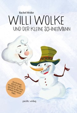 Willi Wolke und der Schneemann von Wolke ,  Rachel