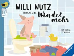 Willi Wutz braucht keine Windel mehr von Frau Annika, Reider,  Katja