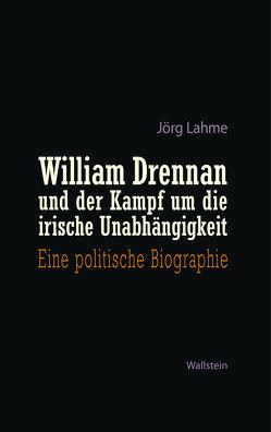 William Drennan und der Kampf um die irische Unabhängigkeit von Lahme,  Joerg