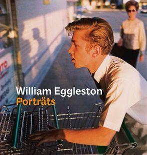 William Eggleston von Eggleston,  William, Prodger,  Phillip, Schuyler Clay,  Maud, Shoshana,  Rose, Young,  Lesley