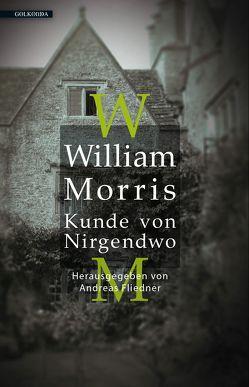 William Morris – Kunde von Nirgendwo von Fliedner,  Andreas, Liebknecht,  Natalie, Steinitz,  Clara