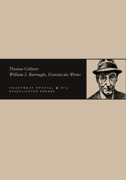 William S. Burroughs, Exorzist des Wortes von Collmer,  Thomas