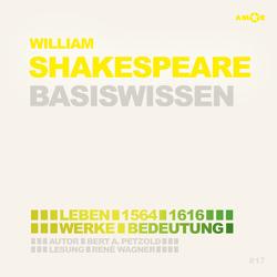 William Shakespeare (2 CDs) – Basiswissen von Petzold,  Bert Alexander, Wagner,  René