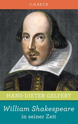 William Shakespeare in seiner Zeit von Gelfert,  Hans-Dieter