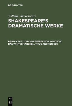 Shakespeare's dramatische Werke / Die lustigen Weiber von Windsor. Das Wintermärchen. Titus Andronicus von Ulrici,  Hermann