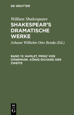 William Shakespeare: Shakespear's dramatische Werke / Hamlet, Prinz von Dänemark. König Richard der Zweite von Benda,  Johann Wilhelm Otto, Shakespeare,  William