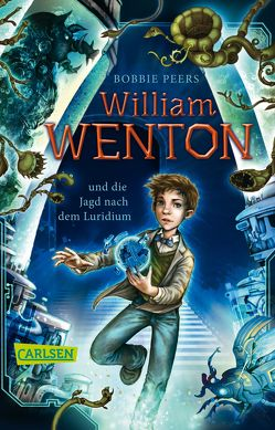 William Wenton 1: William Wenton und die Jagd nach dem Luridium von Haefs,  Gabriele, Peers,  Bobbie