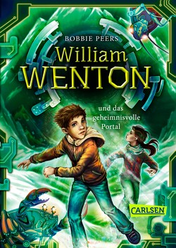 William Wenton 2: William Wenton und das geheimnisvolle Portal von Haefs,  Gabriele, Peers,  Bobbie
