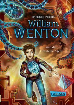 William Wenton 3: William Wenton und der Orbulator-Agent von Haefs,  Gabriele, Peers,  Bobbie