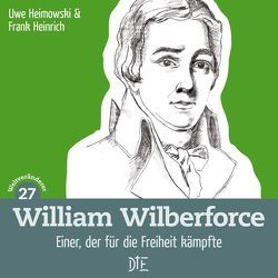 William Wilberforce von Heimowski,  Uwe, Heinrich,  Frank