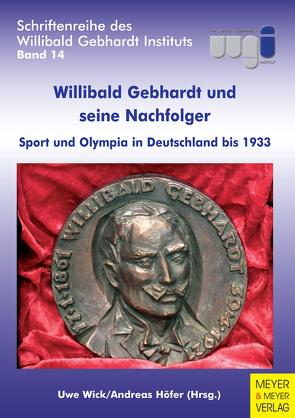 Willibald Gebhardt und seine Nachfolger von Höfer,  Andreas, Wick,  Uwe