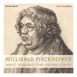 Willibald Pirckheimer von Waschk,  Michael