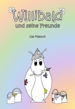 Willibald und seine Freunde – Das Malbuch