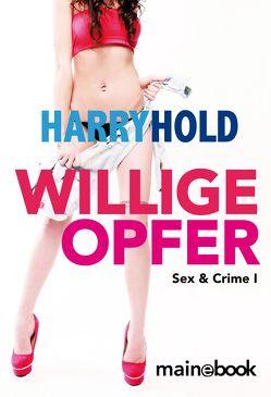 Willige Opfer von Hold,  Harry