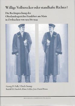 Willige Vollstrecker oder standhafte Richter? von Falk,  Georg D., Stump,  Ulrich