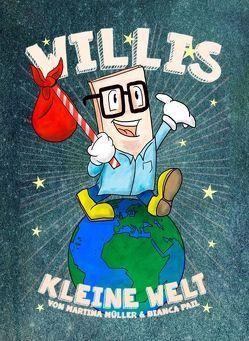 Willis kleine Welt von Bianca Pail,  Martina Müller &, Messino,  Micka
