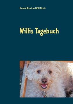 Willis Tagebuch von Nitsch,  Susanne, Nitsch,  Willi