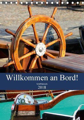 Willkommen an Bord! Schiffsdetails 2018 (Tischkalender 2018 DIN A5 hoch) von Hebgen,  Peter