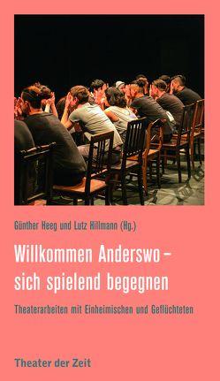 Willkommen anderswo – sich spielend begegnen von Heeg,  Günther, Hillmann,  Lutz