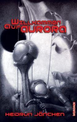 Willkommen auf Aurora von Jänchen,  Heidrun
