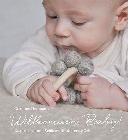 Willkommen, Baby! von Hosmann,  Caroline