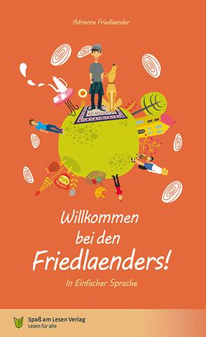 Willkommen bei den Friedlaenders! von Markowski,  Sonja, Spaß am Lesen Verlag GmbH
