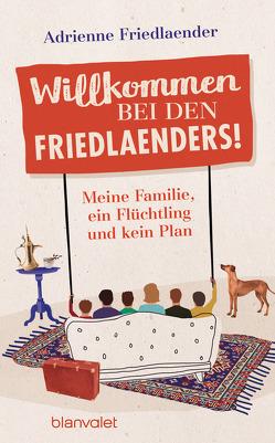 Willkommen bei den Friedlaenders! von Friedlaender,  Adrienne