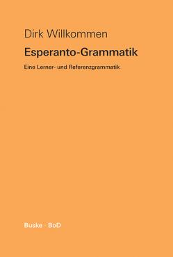 Willkommen Esperanto Grammatik von Willkommen,  Dirk