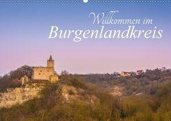 Willkommen im Burgenlandkreis (Wandkalender 2018 DIN A2 quer) von Wasilewski,  Martin