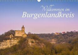 Willkommen im Burgenlandkreis (Wandkalender 2018 DIN A3 quer) von Wasilewski,  Martin
