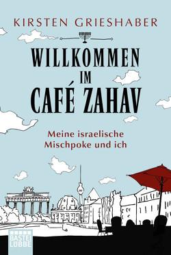 Willkommen im Café Zahav von Grieshaber,  Kirsten
