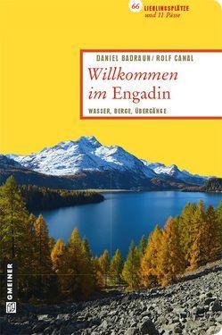 Willkommen im Engadin von Badraun,  Daniel, Canal,  Rolf