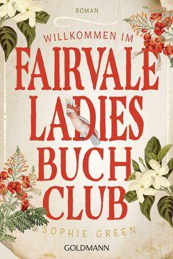 Willkommen im Fairvale Ladies Buchclub von Franz,  Claudia, Green,  Sophie