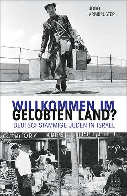 Willkommen im Gelobten Land? von Armbruster,  Jörg
